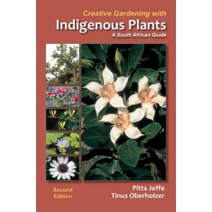 Creative Gardening with Indigenous Plants (Revised edition)