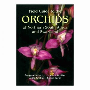 Field Guide to Orchids of Northern SA & Swaziland