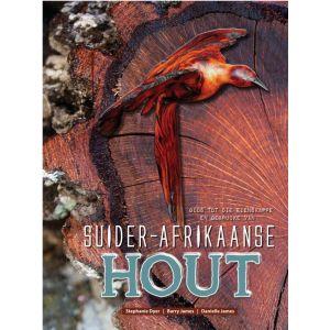 Gids tot die eienskappe en gebruike van Suider-Afrikaanse Hout